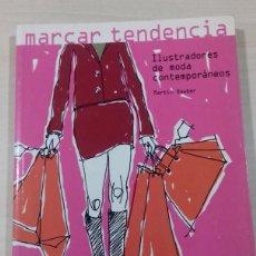 Libros de segunda mano: MARCAR TENDENCIAS ILUSTRADORES DE MODA CONTEMPORÁNEOS, MARTIN DAWBER 2005. ED.GG. Lote 79839057
