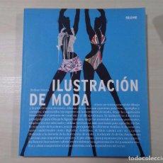 Libros de segunda mano: ILUSTRACIÓN DE MODA, BETHAN MORRIS 2007, ED. BLUME. Lote 79955009