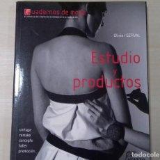 Libros de segunda mano: ESTUDIO Y PRODUCTOS: CUADERNOS DE MODA, OLIVIER GERVAL 2007, ED. ACANTO. Lote 80089849