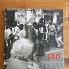Libros de segunda mano: EXIT: TRILINGUAL EDITION TOMAS ABELLA EDITORIAL: BLUME (2004) 164PP. Lote 80741954