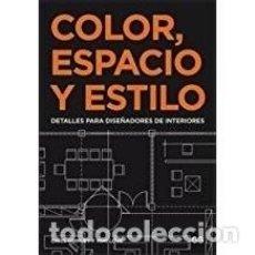 Libros de segunda mano: COLOR ESPACIO Y ESTILO. Lote 150708658