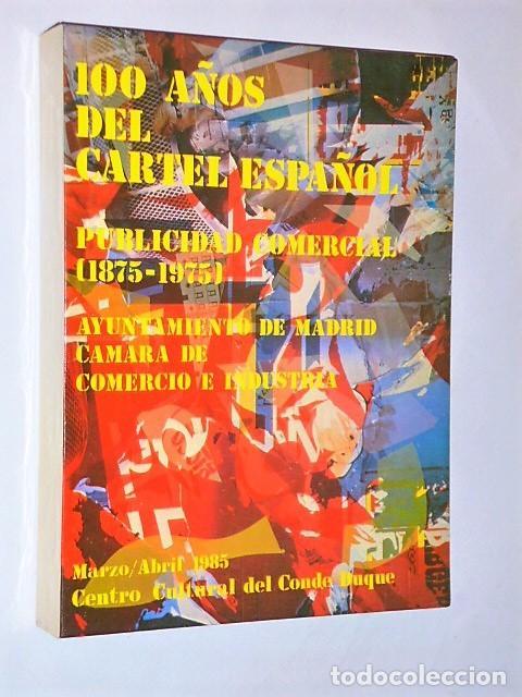 Libros de segunda mano: 100 AÑOS DEL CARTEL ESPAÑOL. PUBLICIDAD COMERCIAL (1875-1975) - Foto 2 - 81150176
