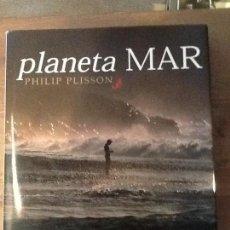 Libros de segunda mano: PLANETA MAR PHILIP PLISSON. TEXTOS CHRISTIAN BUNCHET . Lote 84637960