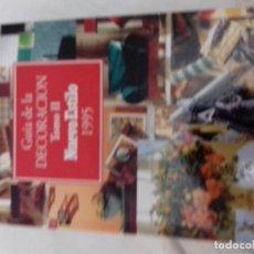 Libros de segunda mano: GUIA DE LA DECORACION NUEVO ESTILO 1995 TOMO II. Lote 84857752
