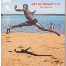 Libros de segunda mano: ART IN MOVEMENT - ANA PALACIOS. Lote 84874144