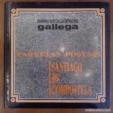 Libros de segunda mano: GRAN ENCICLOPEDIA GALLEGA. TARXETAS POSTAIS DE SANTIAGO DE COMPOSTELA. TARJETAS POSTALES. Lote 85128328