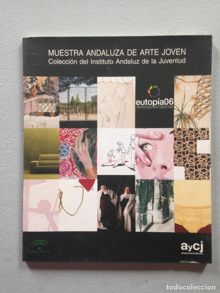MUESTRA ANDALUZA DE ARTE CONTEMPORANEO EUTOPIA 06 (Libros de Segunda Mano - Bellas artes, ocio y coleccionismo - Diseño y Fotografía)