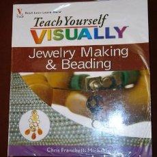Libros de segunda mano: TEACH YOURSELF VISUALLY JEWELRY MAKING&BEADING BY CHRIS FRANCHETTI MICHAELS, WILEY PUB. NJ 2007. Lote 85352892
