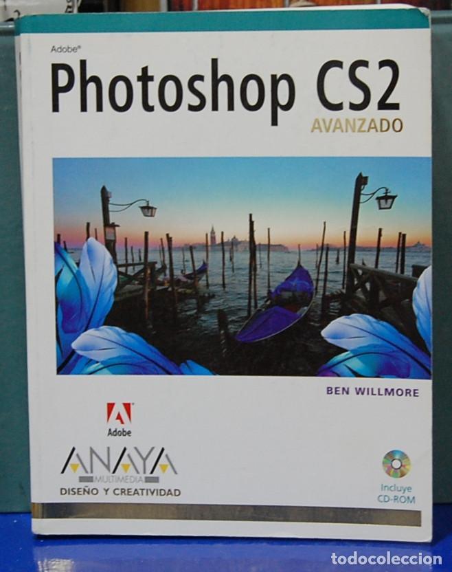 PHOTOSHOP CS2, AVANZADO. EDITORIAL ANAYA. INCLUYE CD-ROM (Libros de Segunda Mano - Bellas artes, ocio y coleccionismo - Diseño y Fotografía)
