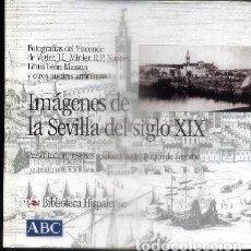 Libros de segunda mano: IMÁGENES DE LA SEVILLA DEL SIGLO XIX. COL.BIBLIOTECA HISPALENSE Nº16. - A-LSEV-1348. Lote 194934923