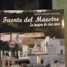 Libros de segunda mano: JESUS LOZANO MATEOS.FUENTE DEL MAESTRE.LA IMAGEN DE CIEN AÑOS.ASOCIACION CULTURAL FONTANESA.2001. Lote 85865464