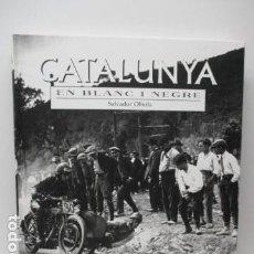 Libros de segunda mano: CATALUNYA EN BLANC I NEGRE. AUTOR: SALVADOR OBIOLS. ED. Lote 86241636