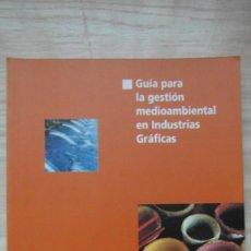 Libros de segunda mano: GUIA PARA LA GESTION MEDIOAMBIENTAL EN LAS INDUSTRIAS GRAFICAS. AIDO. Lote 86833936