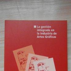 Libros de segunda mano: LA GESTION INTEGRADA EN LA INDUSTRIA DE ARTES GRAFICAS. AIDO. Lote 86834108