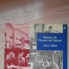 Libros de segunda mano: HISTORIA DE L'ESCOLA DEL TREBALL. 1ª EDICIO DE 1995. Lote 86835640
