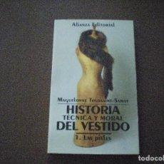Libros de segunda mano: HISTORIA TÉCNICA Y MORAL DEL VESTIDO. TOMO 1º. MAGUELONNE TOUSSAINT- SAMAT. Lote 87539804