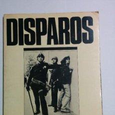 Libros de segunda mano: DISPAROS FOTOGRAFIAS DEL UNDERGROUND PRESS 1977 JUAN JOSÉ FERNÁNDEZ Y LUIS VIGIL ED. PRODUCCIONES . Lote 87593752