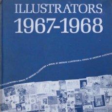Libros de segunda mano: ILLUSTRATORS 1967-1968. ILUSTRADORES 1967-1968. LIBRO EN INGLÉS. Lote 87602184