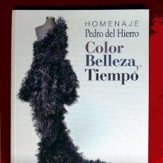 Libros de segunda mano: HOMENAJE PEDRO DEL HIERRO, TITULO: COLOR, BELLEZA Y TIEMPO, EDICIÓN LIMITADA, DIFÍCIL - NUEVO.. Lote 88359596
