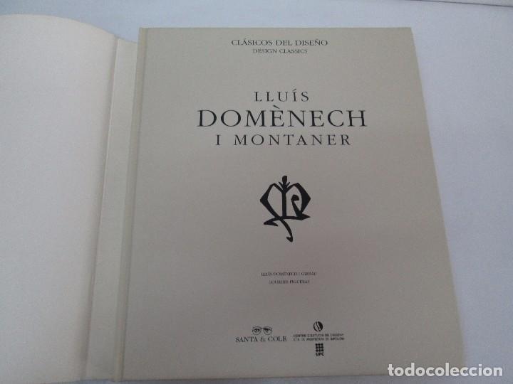 Libros de segunda mano: LLUIS DOMENECH I MONTANER. LOURDES FIGUERAS. CLASICOS DEL DISEÑO. 1994. VER FOTOGRAFIAS ADJUNTAS - Foto 7 - 88364672