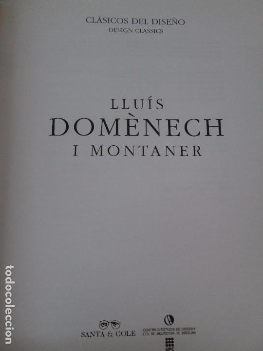 Libros de segunda mano: LLUIS DOMENECH I MONTANER. LOURDES FIGUERAS. CLASICOS DEL DISEÑO. 1994. VER FOTOGRAFIAS ADJUNTAS - Foto 9 - 88364672