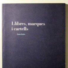 Libros de segunda mano: LLIBRES, MARQUES I CARTELLS - VIC 1994 - MOLT IL·LUSTRAT. Lote 88569106