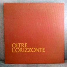 Libros de segunda mano: OLTRE L'ORIZZONTE.ITALIA 1985.GIANFRANCO BINI.ERMENEGILDO ZEGNA.PIERO CHIARA.CARLO CASELLI. Lote 89092108
