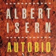 Libros de segunda mano: AUTOBIOGRAFICA. ALBERT ISERN. Lote 89224064