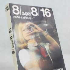 Libros de segunda mano: 8 SUPER 8/16,ANDRÉ LAFRANCE,EDITORIAL DAIMON,1981. Lote 204627050