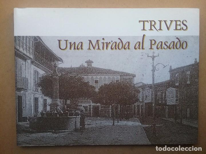 TRIVES UNA MIRADA AL PASADO (1880-1968) FOTOGRAFIA ORENSE GALICIA (Libros de Segunda Mano - Bellas artes, ocio y coleccionismo - Diseño y Fotografía)