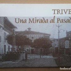 Libros de segunda mano: TRIVES UNA MIRADA AL PASADO (1880-1968) FOTOGRAFIA ORENSE GALICIA. Lote 90349780