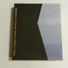 Libros de segunda mano: MARCA D'AIGUA. A CARLES BARRAL, IN MEMORIAM - TARRAGONA 1992. Lote 90496550