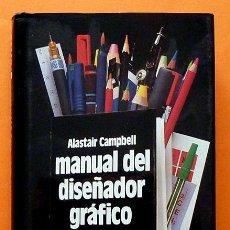 Libros de segunda mano: MANUAL DEL DISEÑADOR GRÁFICO - ALASTAIR CAMPBELL - TELLUS - 1989 - NUEVO. Lote 90589270