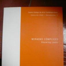 Libros de segunda mano: MIRADAS CÓMPLICES. KNOWING LOOKS. CENTRO GALEGO DE ARTE CONTEMPORÁNEA. FOTOGRAFOS INTERNACIONALES CO. Lote 90673520