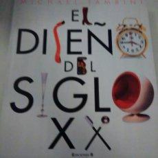 Libros de segunda mano: LIBRO EL DISEÑO DEL SIGLO XX DE MICHAEL TAMBINI(DESCATALOGADO). Lote 91151970