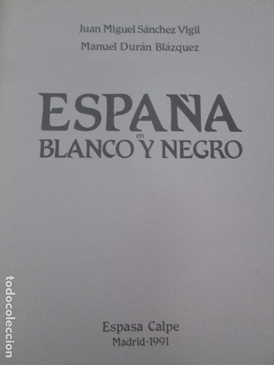 Libros de segunda mano: ESPAÑA EN BLANCO Y NEGRO. JUAN MIGUEL SANCHEZ VIGIL. MANUEL DURAN BLAZQUEZ. FOTOGRAFIAS. - Foto 8 - 91163065