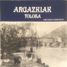 Libros de segunda mano: ARGAZKIAK TOLOSA FOTOGRAFIAS. (1842-1900). Lote 268584234