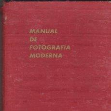 Libros de segunda mano: MANUAL DE FOTOGRAFÍA MODERNA. Lote 92289455
