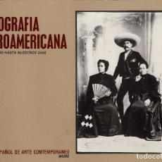 Libros de segunda mano: FOTOGRAFÍA IBEROAMERICANA DESDE 1860 HASTA NUESTROS DÍAS. Lote 92875310