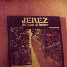Libros de segunda mano: JEREZ DEL AYER AL FUTURO - RAMÓN MASATS - FOTOGRAFÍAS . Lote 93269445