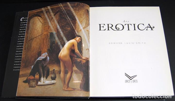 Libros de segunda mano: ARS EROTICA. EDWARD LUCIE - SMITH. EDITADO POR CENTRALIBROS S.A EN 1988 - Foto 4 - 93753225