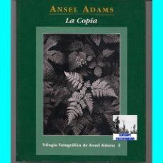 Libros de segunda mano: ANSEL ADAMS - LA COPIA - OMNICON - RARÍSIMO - MUY ILUSTRADO - MUY BUEN EJEMPLAR. Lote 93917155