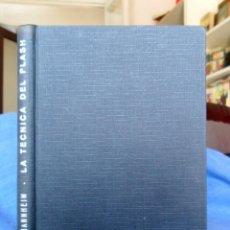 Libros de segunda mano: LA TÉCNICA DEL FLASH. L.A. MANNHEIM. BARCELONA 1963.. Lote 94266100