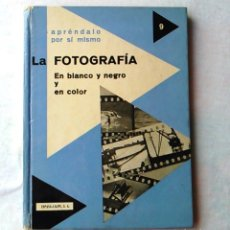 Libros de segunda mano: LA FOTOGRAFÍA EN BLANCO Y NEGRO Y EN COLOR. P. AUGUSTE Y D. MONNATE. ESPASA CALPÉ. ISBN 8423966593.. Lote 94489882