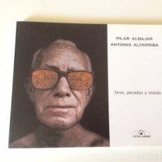 Libros de segunda mano: SEXO, PECADOS Y MIEDO / PILAR ALBAJAR, ANTONIO ALTARRIBA -ED. ONGARRI. Lote 94732531