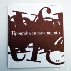Libros de segunda mano: TIPOGRAFÍA EN MOVIMIENTO - MATT WOOLMAN - DISEÑO, TV, CINE, PUBLICIDAD. Lote 94816771