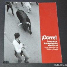 Libros de segunda mano: ¡ CORRE ! - LOS ENCIERROS EN LA DECADA DE LOS AÑOS 60 EN EL FONDO FOTOGRAFICO DE - ZUBIETA Y RETEGUI. Lote 95544523