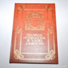 Libros de segunda mano: FIRA OFICIAL I INTERNACIONAL DE MOSTRES A BARCELONA - CARTELLS - SEIX Y BARRAL 1980 - 900 EJEMPLARES. Lote 95972531