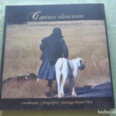 Libros de segunda mano: CAMINOS SILENCIOSOS. VÍAS PECUARIAS: UN PATRIMONIO A CONSERVAR -SANTIAGO BAYÓN VERA.VALLADOLID, 2007. Lote 267706174