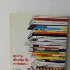 Libros de segunda mano: NUEVO DISEÑO DE REVISTAS 2 .- JEREMY LESLIE ED GUSTAVO GILI 2000 DISEÑO GRÁFICO GRAPHIC DESIGN -. Lote 96131639